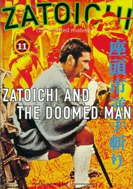 Zatoichi: Blind Swordsman 11 - Zatoichi And The Doomed Man