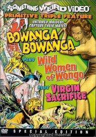 Bowanga Bowanga/Wild Women Of Wongo/Virgin Sacrifice: Special Edition