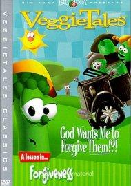 Veggie Tales: God Wants Me To Forgive Them!?!
