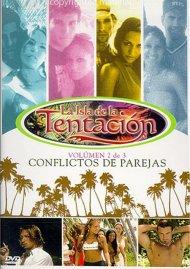 La Isla De La Tentacion (Temptation Island): Volume 2  - Conflictos De Parejas