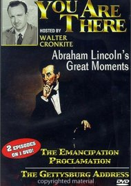 You Are There: Abraham Lincolns Greatest Moments