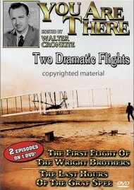 You Are There: Two Dramatic Flights