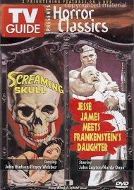 TV Guide Horror Classics: Screaming Skull/Jesse James Meets Frankensteins Daughter