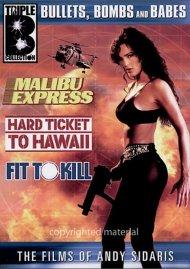 Bullets, Bombs And Babes: Fit To Kill / Malibu Express / Hard Ticket To Hawaii