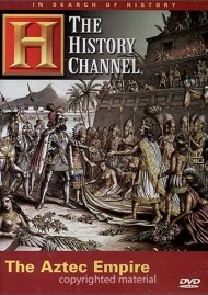 In Search Of History: Aztec Empire, The