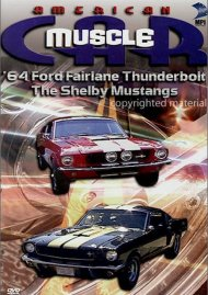 American Muscle Car: 64 Ford Fairlane Thunderbird & The Shelby Mustangs