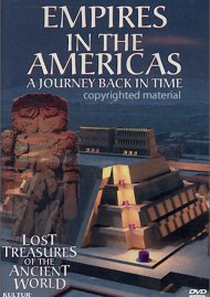 Lost Treasures Of The Ancient World: Empires In The Americas