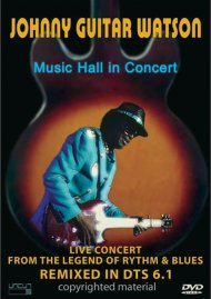 Johnny Guitar Watson: Music Hall In Concert