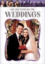 Friends: The One With All The Weddings