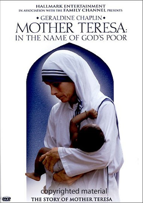 Mother Teresa: In The Name Of Gods Poor