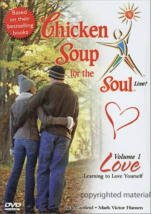 Chicken Soup For The Soul: Volume 1 - Love