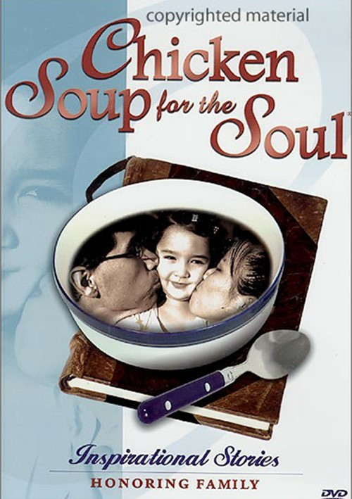 Chicken Soup For The Soul: Inspirational Stories Honoring Family
