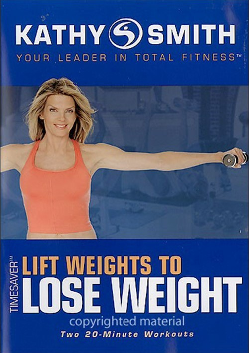 Kathy Smith: TimeSaver - Lift Weights To Lose Weight