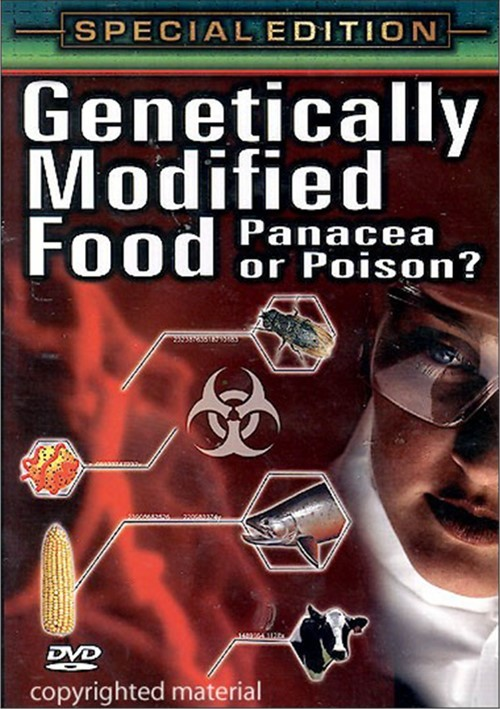 Genetically Modified Food: Panacea Or Poison? - Special Edition