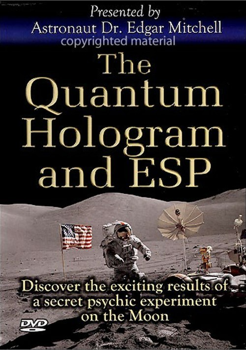 Quantum Hologram And ESP, The: Astronaut Dr. Edgar Mitchell