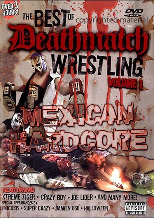 Best Of Deathmatch Wrestling: Volume 1 - Mexican Hardcore