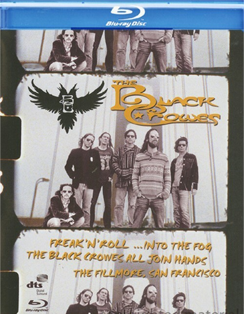 Black Crowes, The: Freak N Roll...Into The Fog - The Black Crowes All Join Hands: The Fillmore, San Francisco