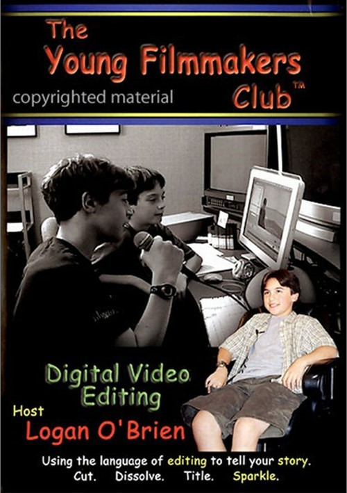 Young Filmmakers Club, The: Digital Video Editing
