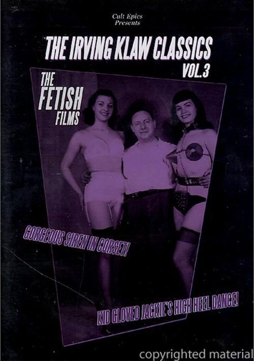 Irving Klaw Classics, The: Volume 3 - The Fetish Films