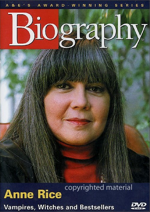 Biography: Anne Rice - Vampires Witches & Bestseller