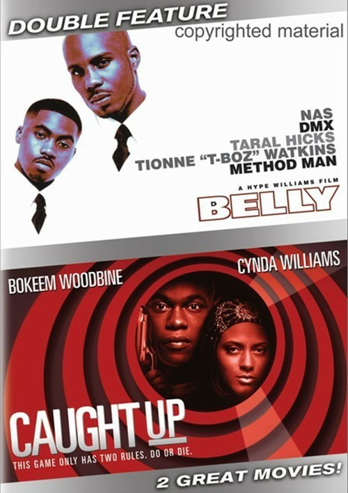 Belly / Caught Up (Double Feature)