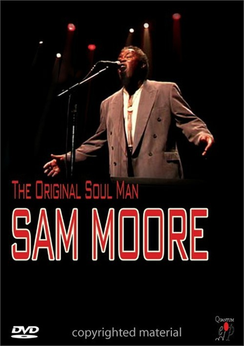Sam Moore: The Original Soul Man