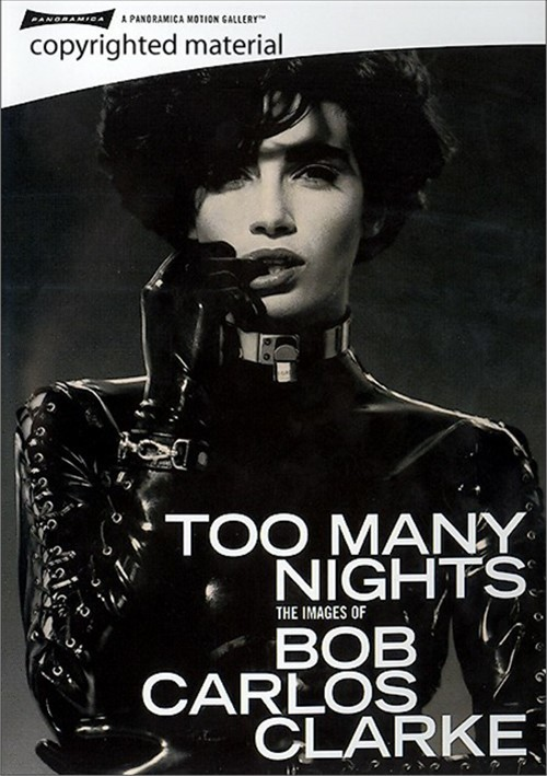 Too Many Nights: The Images Of Bob Carlos Clarke