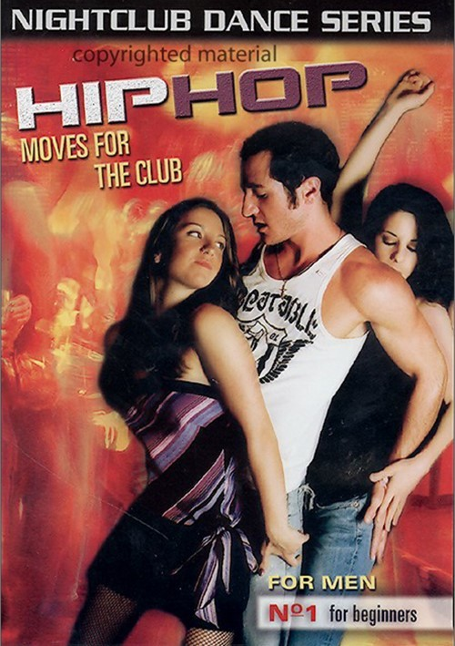 Hip Hop Moves For The Club: For Men - No. 1 For Beginners