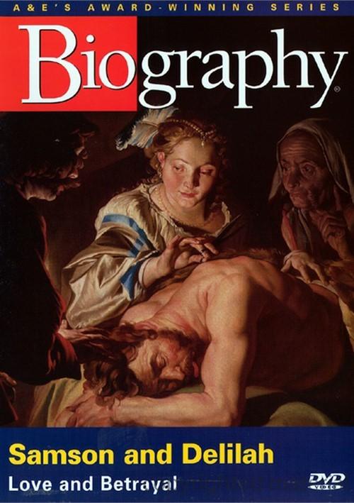 Biography: Samson And Delilah - Love And Betrayal