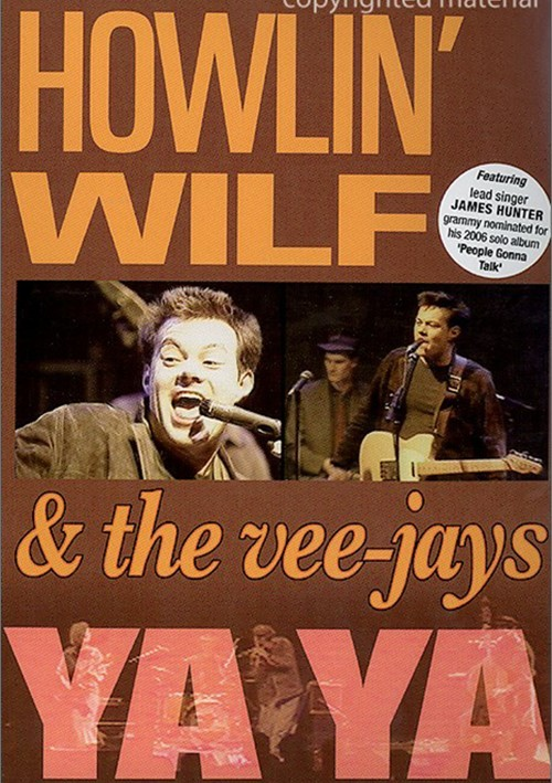 Howlin Wilf & The Vee-Jays: Ya Ya