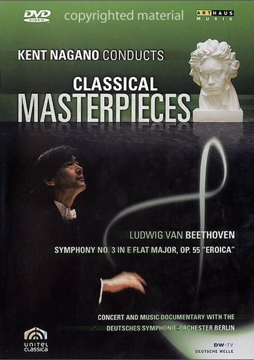 Kent Nagano Conducts Classical Masterpieces: Beethoven