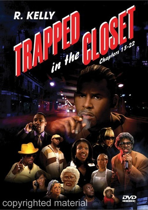 R. Kelly: Trapped In The Closet: Chapters 13 - 22