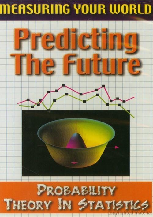 Measuring Your World: Predicting The Future