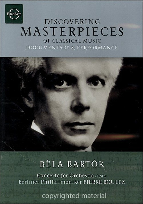 Discovering Masterpieces Of Classical Music: Bela Bartok