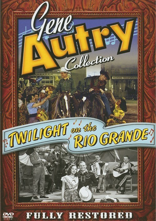 Gene Autry Collection: Twilight On The Rio Grande