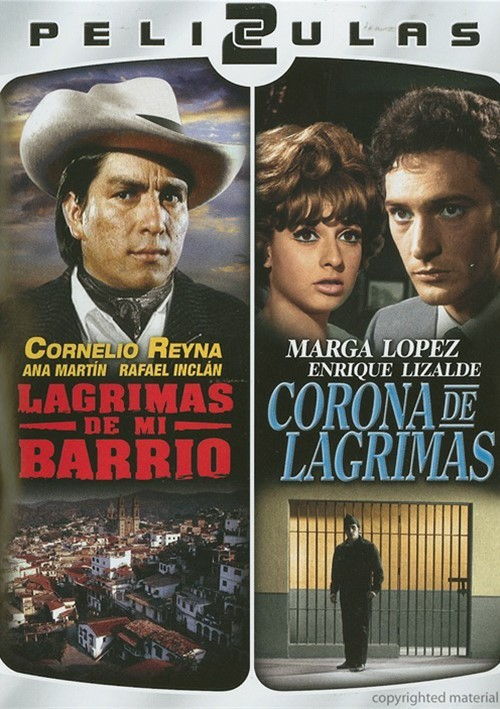 Dos Peliculas Mexicanas: Lagrimas De Mi Barrio / Corona De Lagrimas