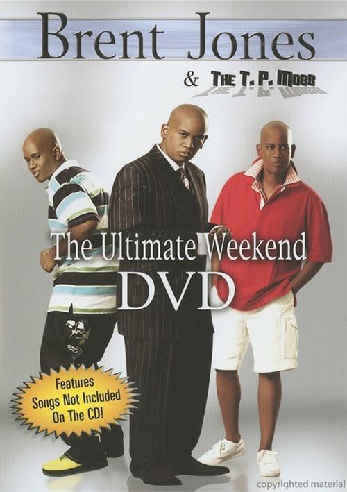 Brent Jones & The T.P. Mobb: The Ultimate Weekend