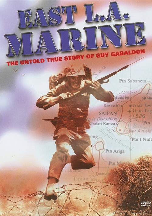 East L.A. Marine: The Untold True Story Of Guy Gabaldon