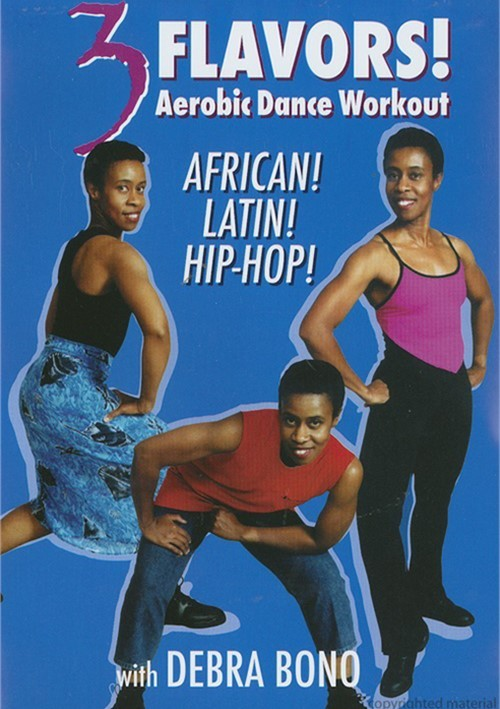 3 Flavors: Aerobic Dance Workout - African, Latin And Hip Hop With Debra Bono
