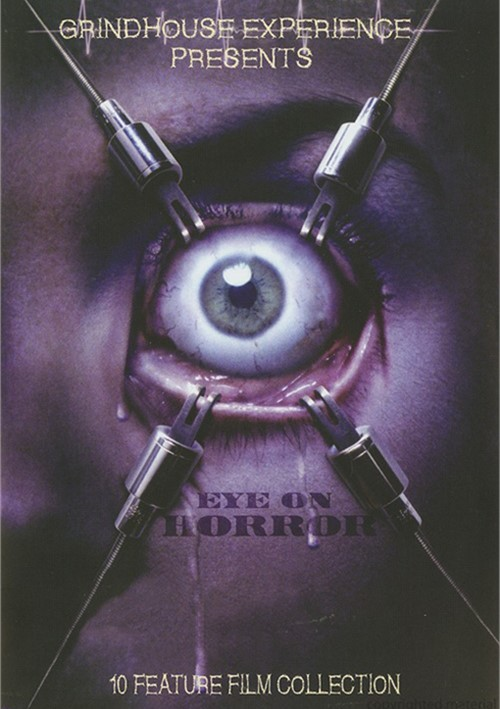 Grindhouse Experience Presents: Eye On Horror - 10 Film Feature Collection