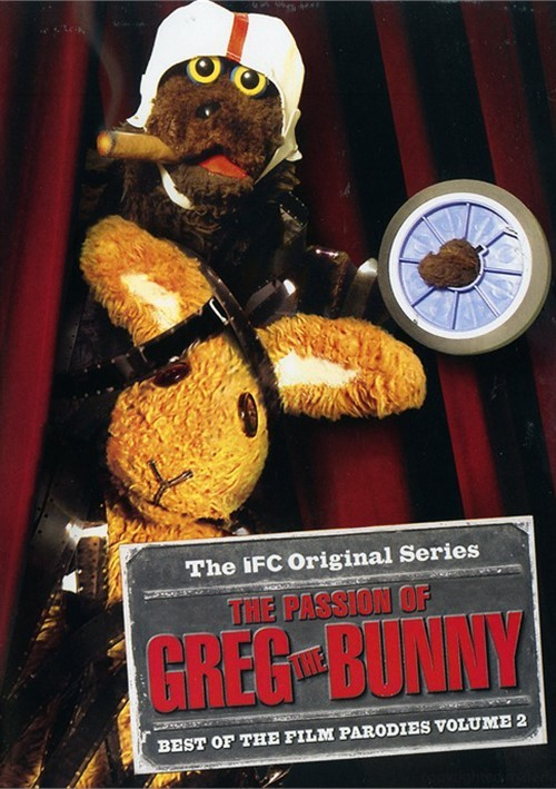 Passion Of Greg The Bunny, The: Best Of The Film Parodies Volume 2
