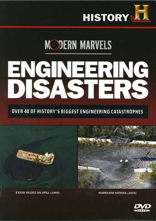 Modern Marvels: Engineering Disasters