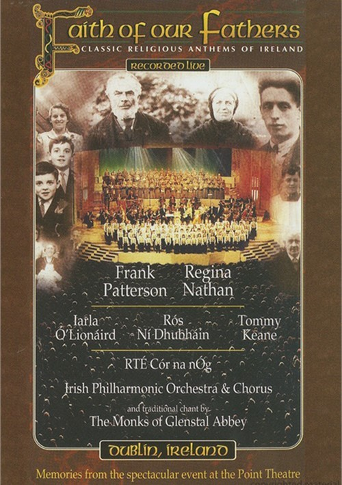 Faith Of Our Fathers: Classic Religious Anthems Of Ireland