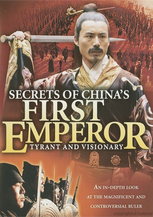 Chinas First Emperor: Tyrant And Visionary