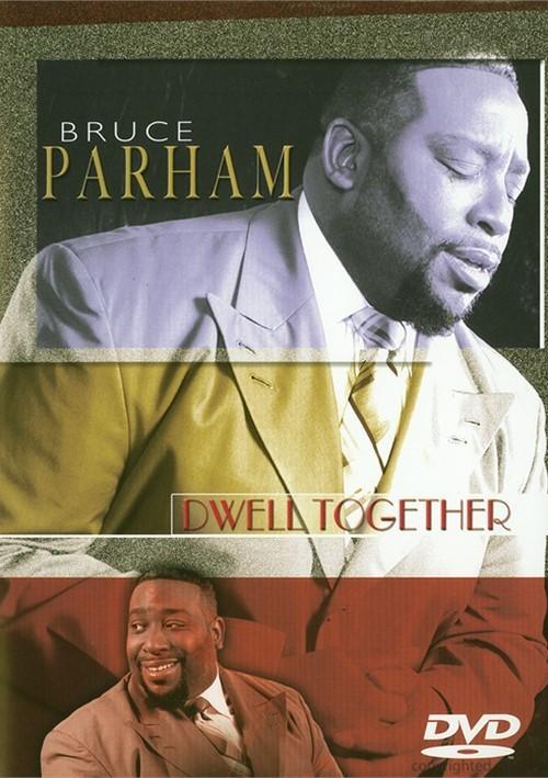 Bruce Parham: Dwell Together