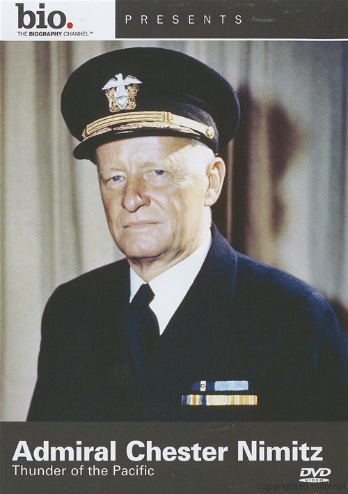 Biography: Admiral Chester Nimitz - Thunder Of The Pacific