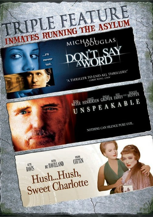 Dont Say A Word / Unspeakable / Hush Hush Sweet Charlotte (Triple Feature)