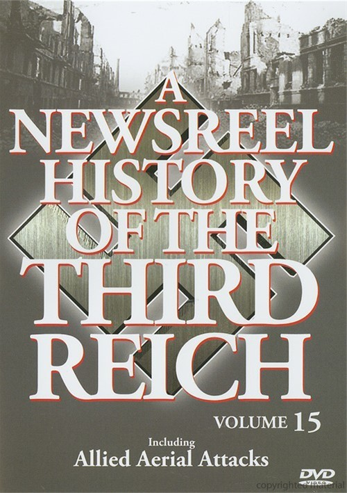Newsreel History Of The Third Reich, A: Volume 15