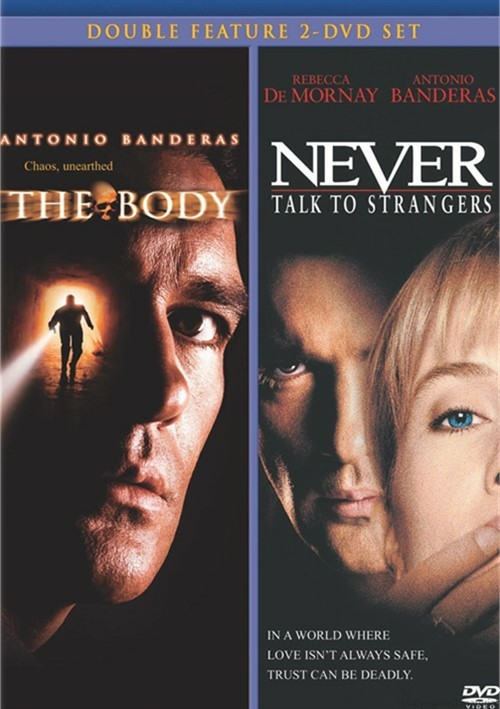 Body, The / Never Talk To Strangers (Double Feature)