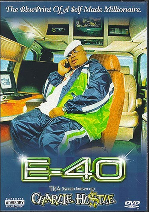 E-40: TKA (Tycoon Known As) Charlie Hu$tle